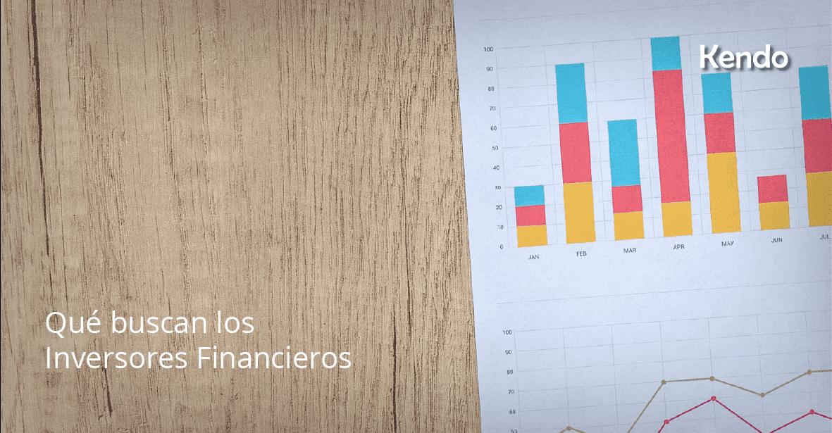 Qué buscan los Inversores Financieros