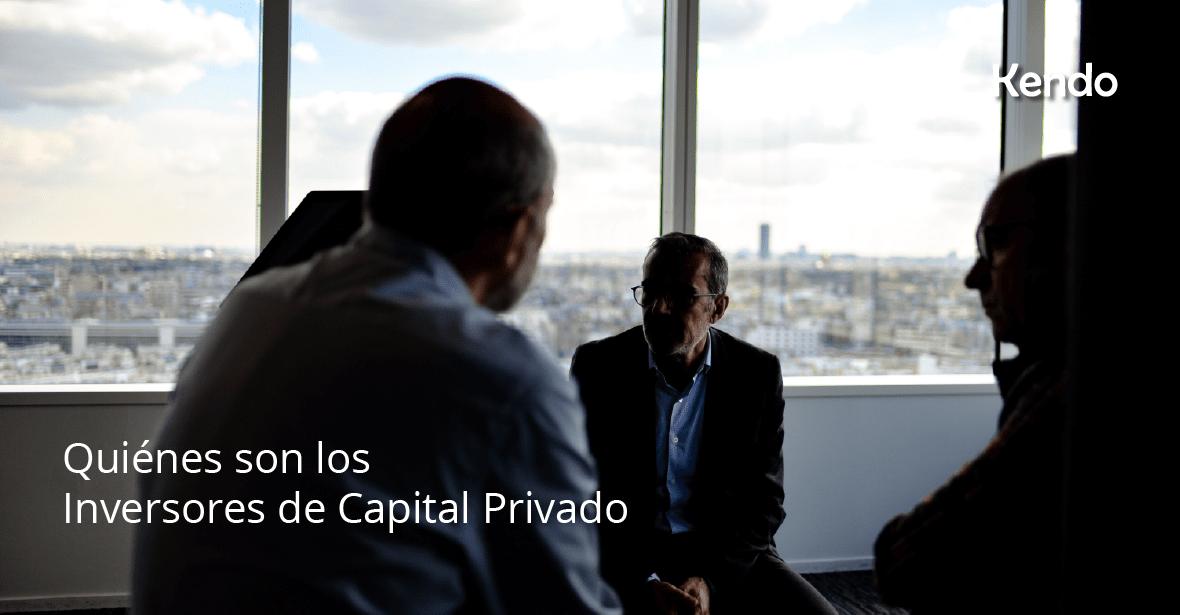 Quiénes son los Inversores de Capital Privado