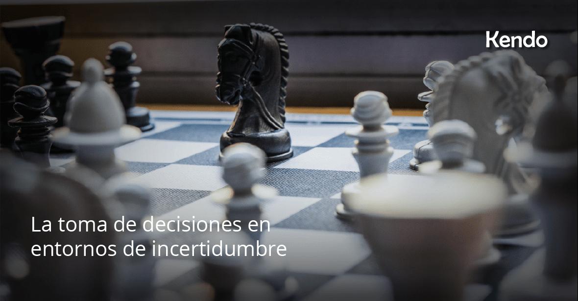 La toma de decisiones en entornos de incertidumbre