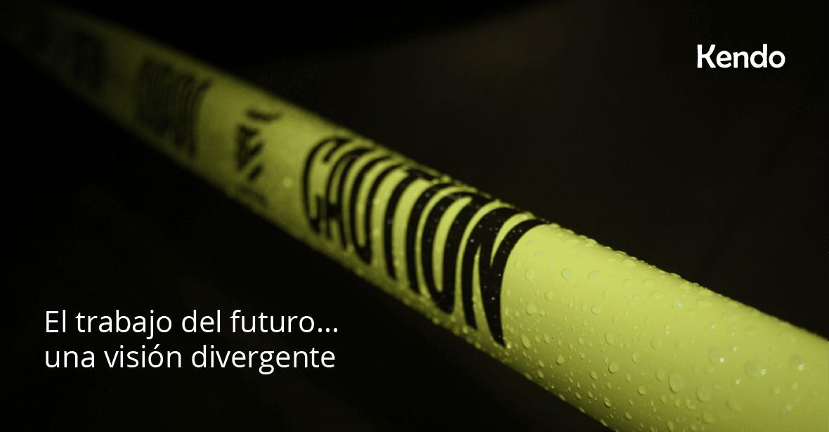 El Trabajo del futuro…una visión divergente