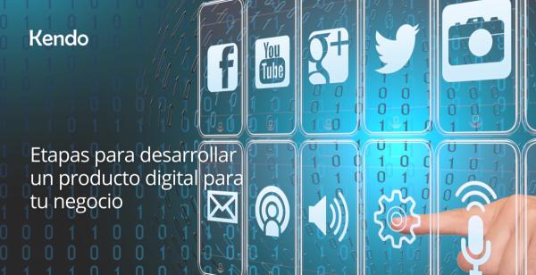 Etapas para desarrollar un Producto Digital para tu negocio